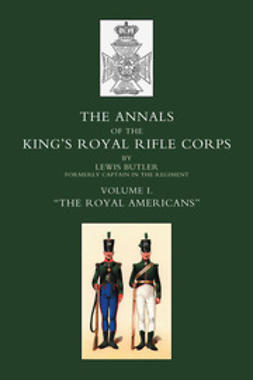 "Butler, Lieut-Col. Lewis - Annals of the King's Royal Rifle Corps: Vol 1 ""The Royal Americans"", ebook"