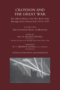 Moore, Ald. H. Keatley - Croydon and the Great War, ebook