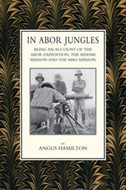 Hamilton, Angus - In Abor Jungles, ebook