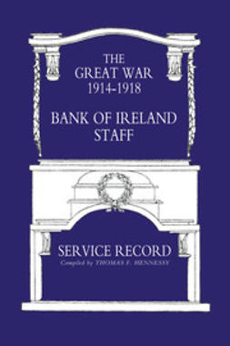 Hennessy, Thomas F. - Bank of Ireland Staff Service Record, Great War 1914–1918, ebook
