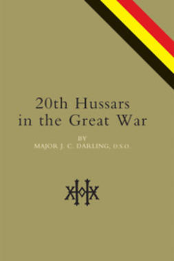 Darling, Major J. C. - 20th Hussars in the Great War, ebook