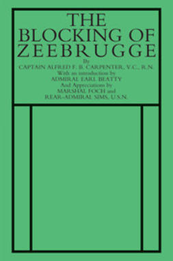 Carpenter, Captain A. F. B. - The Blocking of Zeebrugge, e-kirja