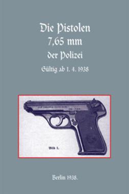 Daluege, Kurt - Die Pistolen 7,65 mm der Polizei, ebook