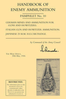 1944, The War Office - Handbook of Enemy Ammunition: German Mines and Ammunition, Italian and Japanese Ammunition, e-kirja