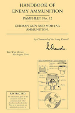 1944, The War Office - Handbook of Enemy Ammunition: German Gun and Mortar Ammunition, e-kirja