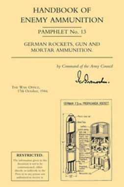 1944, The War Office - Handbook of Enemy Ammunition: German Rockets, Gun and Mortar Ammunition, ebook