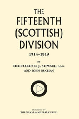 Stewart, Lieutenant-Colonel J. - The Fifteenth (Scottish) Division, e-bok