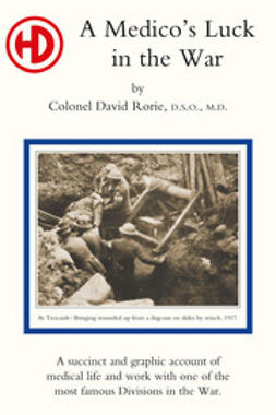 Rorie, Colonel David - A Medico's Luck in the War, e-bok