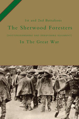 The 1st and 2nd Battalions The Sherwood Foresters (Nottinghamshire and Derbyshire Regiment) in the Great War