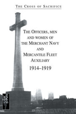 Jarvis, S. D. & D. B. - The Cross of Sacrifice: The Officers, Men and Women of the Merchant Navy and MFA 1914–1919, ebook