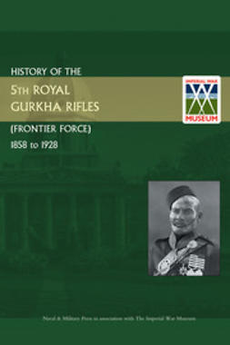 Weekes, Colonel H. E. - History of the 5th Royal Gurkha Rifles, ebook