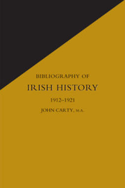 Carty, James - Bibliography of Irish History 1912-1921, ebook