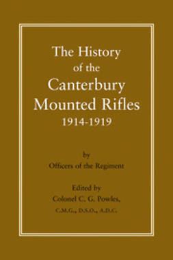 Powles, Colonel C. G. - The History of the Canterbury Mounted Rifles 1914-1919, ebook