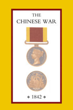 Ouchterlony, Lieutenant John - The Chinese War, ebook