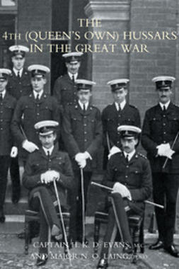 Evans, Captain H. K. D. - The 4th (Queen's Own) Hussars in the Great War, ebook