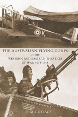 Cutlack, F. M. - The Australian Flying Corps in the Western and Eastern Theatres of War 1914-1918, e-kirja