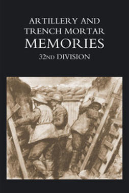 Whinyates, Ed R. - Artillery and Trench Mortar Memories - 32nd Division, ebook