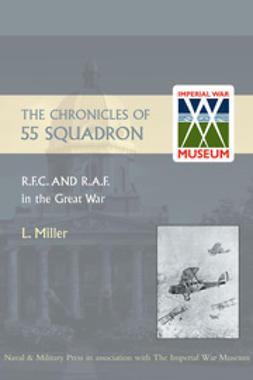 Miller, Leonard - Chronicles of 55 Squadron R.F.C. and R.A.F., ebook