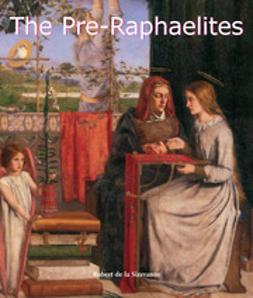 Sizeranne, Robert de la - The Pre-Raphaelites, ebook
