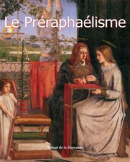 Sizeranne, Robert de la - Le Préraphaélisme, ebook