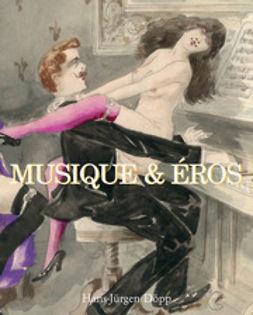 Döpp, Hans-Jürgen - Musique & Eros, ebook