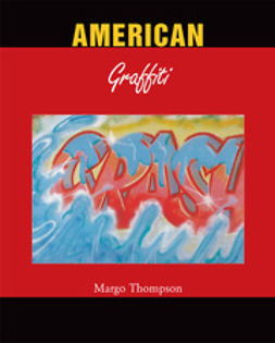 Thompson, Margo - American Graffiti, e-bok
