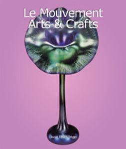 Triggs, Oscar Lovell - Le Mouvement Arts & Crafts, e-kirja