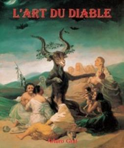 Graf,, Arturo - L'Art du Diable, ebook