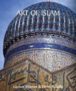 Migeon, Gaston - Art of Islam, e-bok