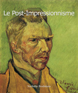 Brodskaya, Nathalia - Le Post-Impressionnisme, e-kirja