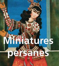 Charles, Victoria - Miniatures persanes, ebook