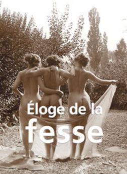 Döpp, Hans-Jürgen - Éloge de la fesse, ebook