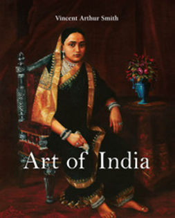 Smith, Vincent Arthur - Art of India, ebook