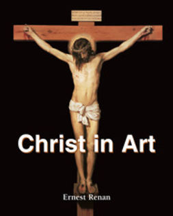 Renan, Ernest - Christ in Art, ebook