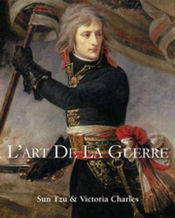 Charles, Victoria - L'art de la guerre, ebook