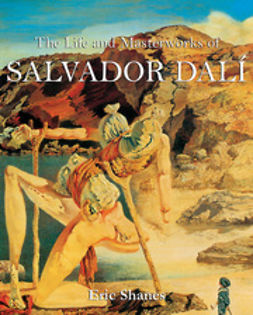 Shanes, Eric - The Life and Masterworks of Salvador Dalí, ebook