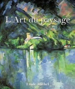 Michel, Émile - L'Art du paysage, ebook