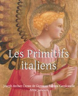 Cavalcaselle, Giovanni Battista - Les Primitifs Italien, ebook