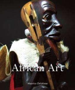 Delafosse, Maurice - African Art, ebook