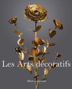 Jaquemart, Albert - Les Arts decoratifs, e-kirja