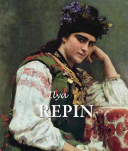 Kirillina, Jelena - Ilya Repin, e-kirja
