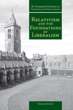 Long, Graham - Relativism and the Foundations of Liberalism, ebook