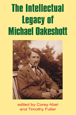 Abel, Corey - The Intellectual Legacy of Michael Oakeshott, ebook