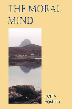 Haslam, Henry - The Moral Mind, ebook