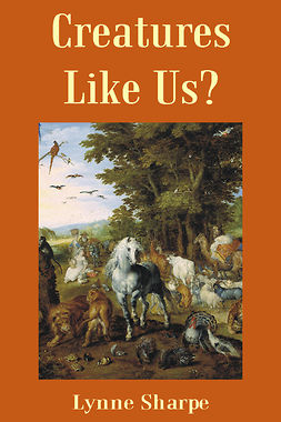 Sharpe, Lynne - Creatures Like Us?, ebook