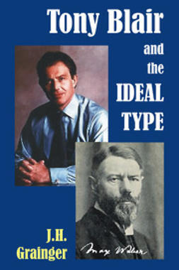 Grainger, J.H. - Tony Blair and the Ideal Type, ebook