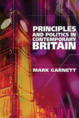 Garnett, Mark - Principles and Politics in Contemporary Britain, ebook