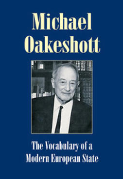 Oakeshott, Michael - The Vocabulary of a Modern European State, ebook