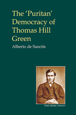 Sanctis, Alberto de - The 'Puritan' Democracy of Thomas Hill Green, ebook