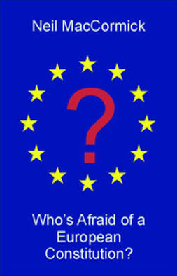 MacCormick, Neil - Who's Afraid of a European Constitution?, ebook